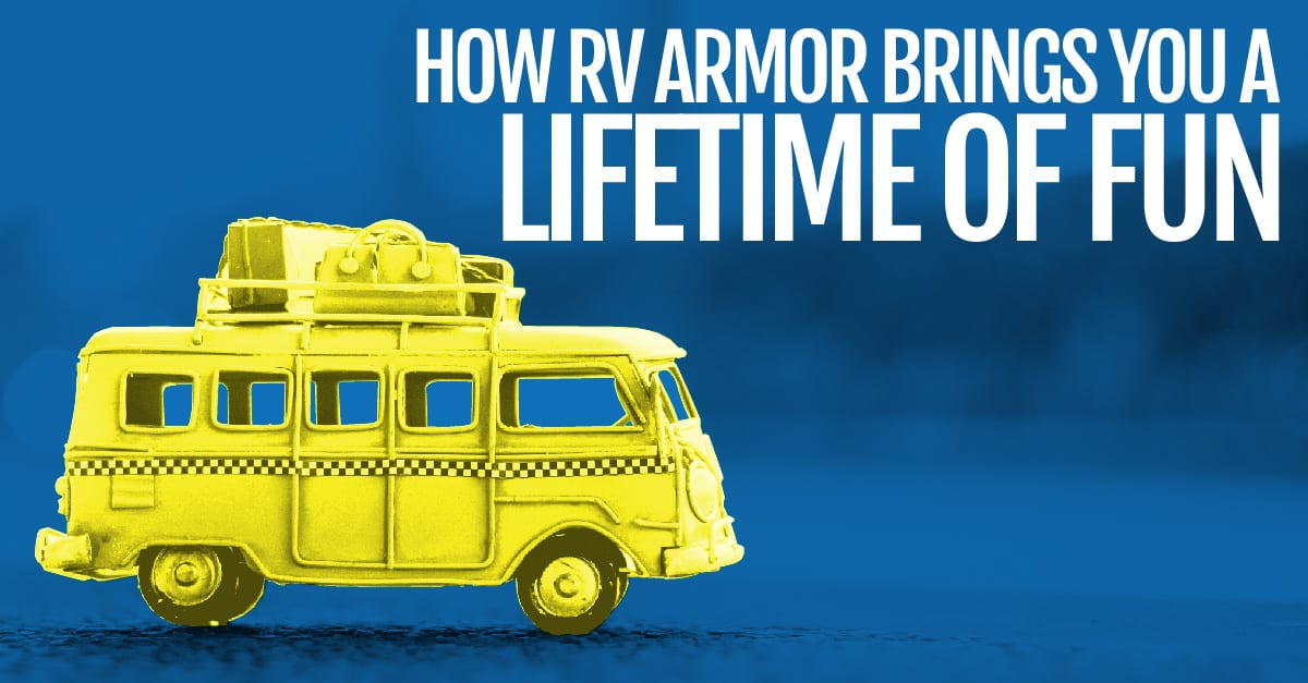 Blog Image of How RV Armor Brings You A Lifetime Of Fun